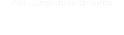 The Lapidarium of Kings