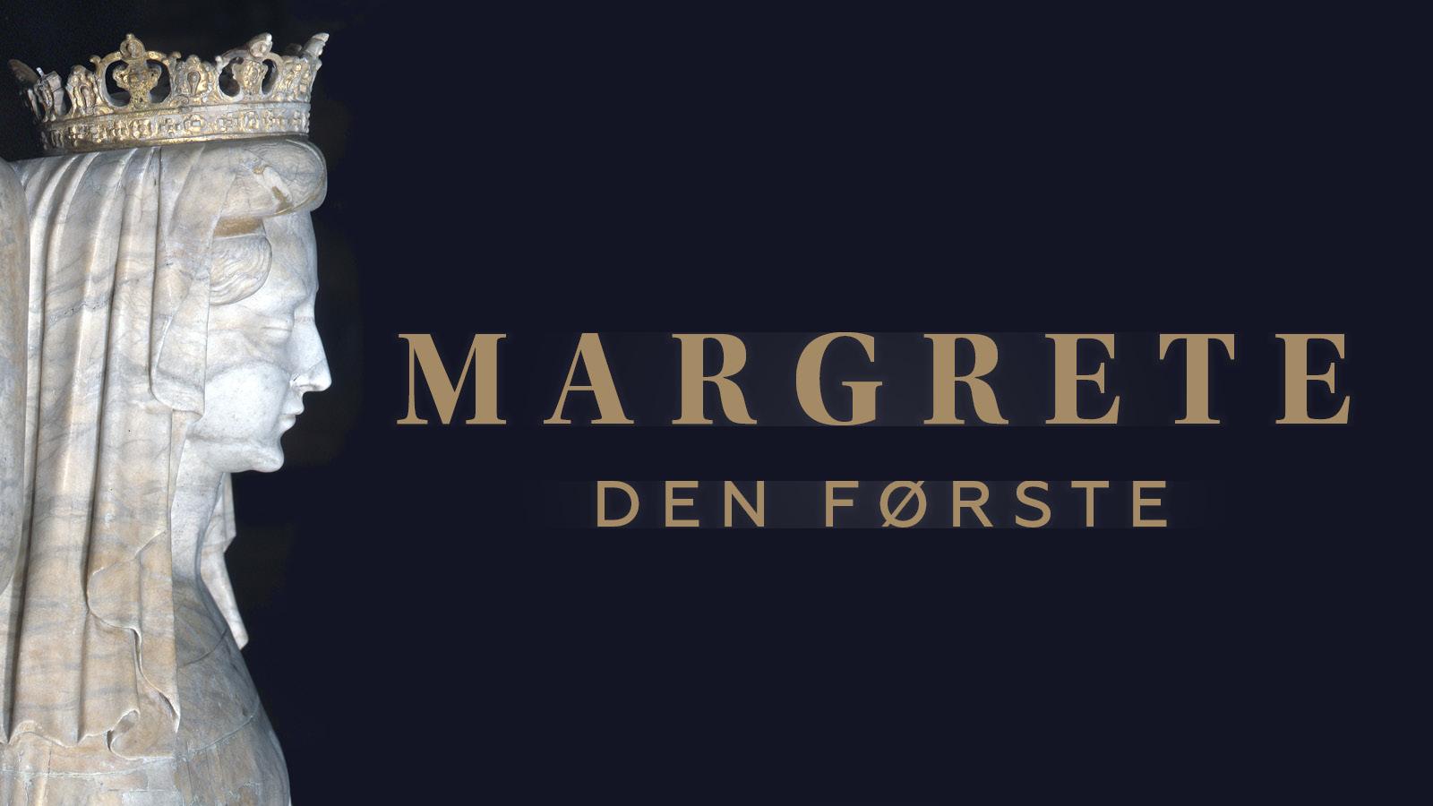 Margrete den Første særudstilling