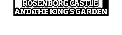 Rosenborg Castle and The Kings Gardens